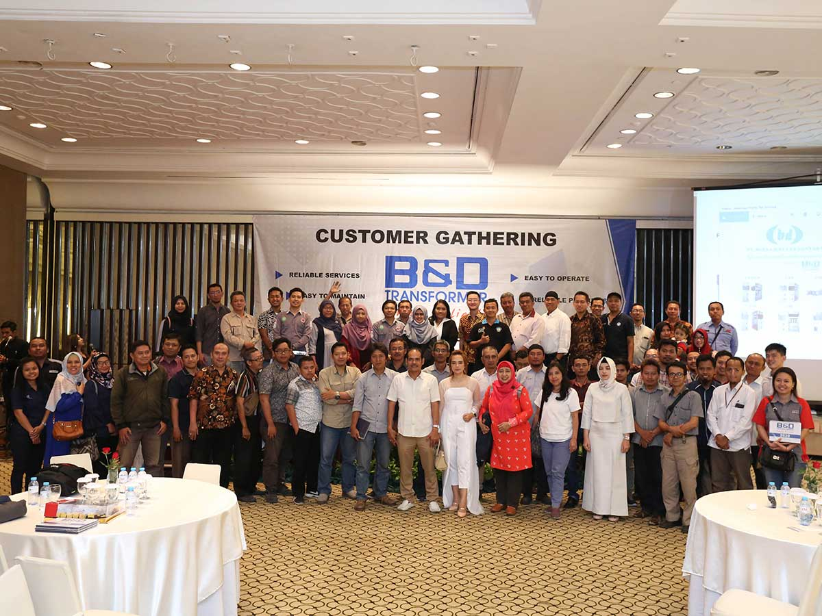 Customer Gathering of B&D Transformer 2019